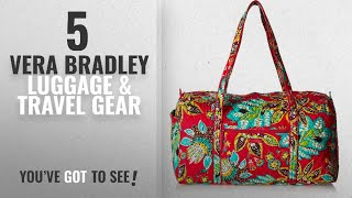 Top 10 Vera Bradley Luggage & Travel Gear [2018]: Women's Large Duffel, Signature Cotton, Rumba