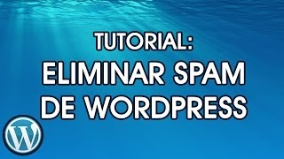 TUTORIAL: Eliminar Spam de WordPress: Plugin AKISMET TOTALMENTE GRATIS