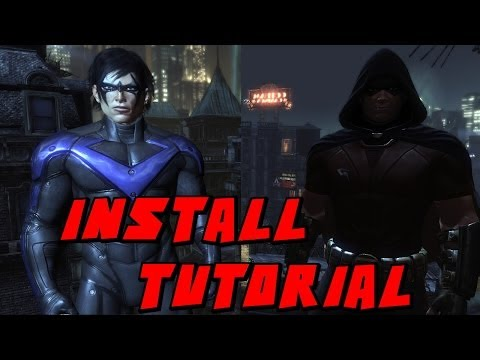 Batman Arkham CIty Nightwing + Robin Free Roam Install Tutorial