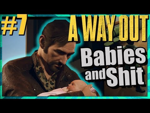 A Way Out Babies and Shit [Part 7] Funny Gaming Clips