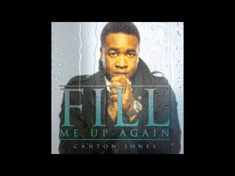 Canton Jones - Fill Me Up Again (cantonjones) video