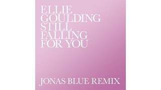 Ellie Goulding - Still Falling For You (Jonas Blue Remix)