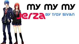 Download Lagu [JERZA] [FAIRYTAIL] [AMV] My My My (By Troy Sivan) Gratis STAFABAND