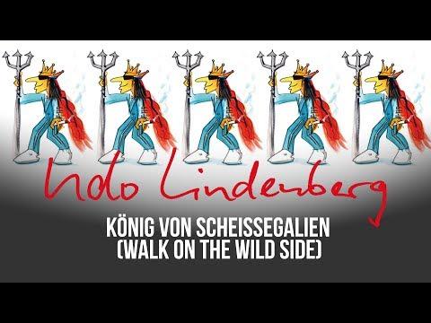 Udo Lindenberg - König von Scheißegalien [Walk on the wild side] (offizielles Video)