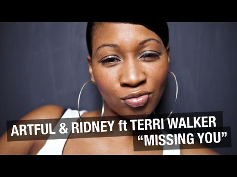 Artful & Ridney ft. Terri Walker - Missing You (Ridney Re-work) OUT NOW!