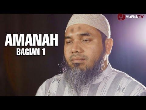 Serial Wasiat Nabi (24): Dimanakah Amanah Bag 1 - Ustadz Afifi Abdul Wadud