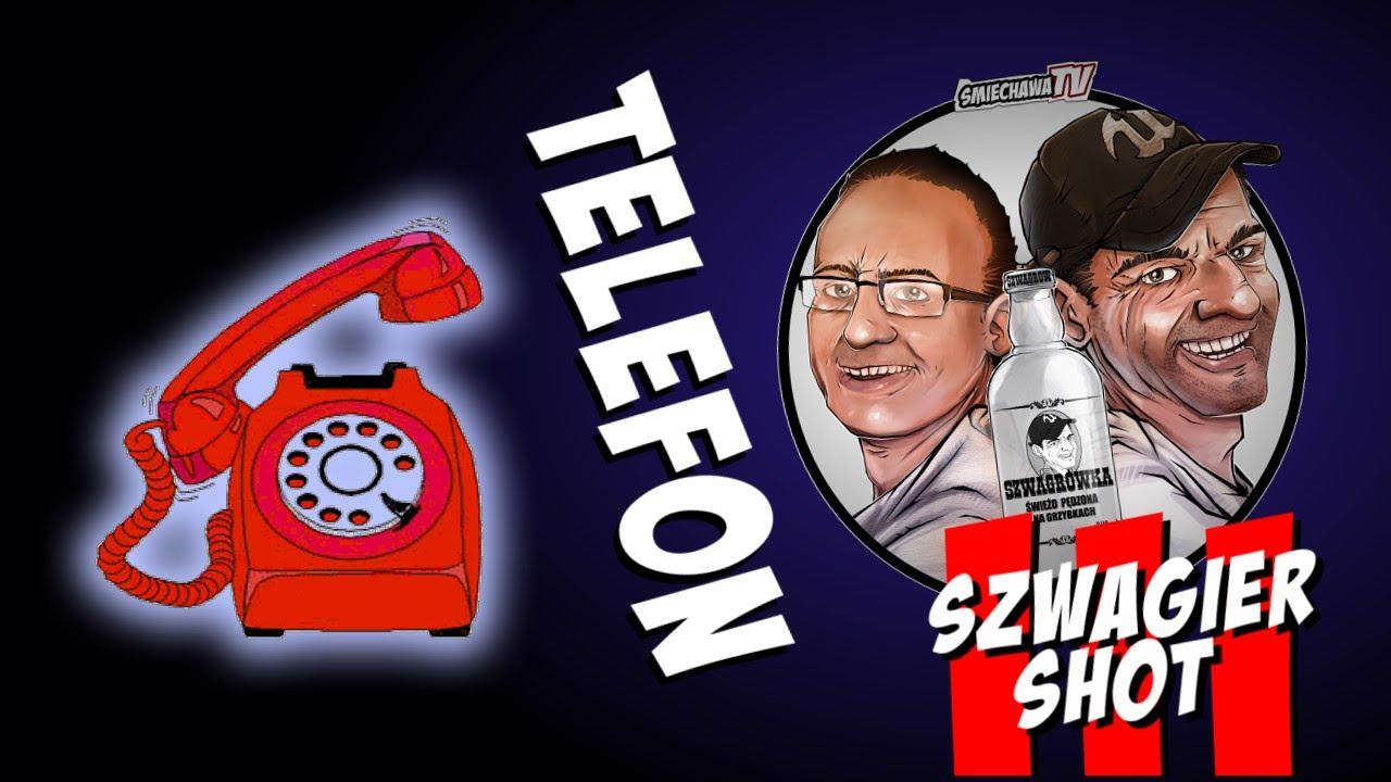 Telefon - Szwagier SHOT 3