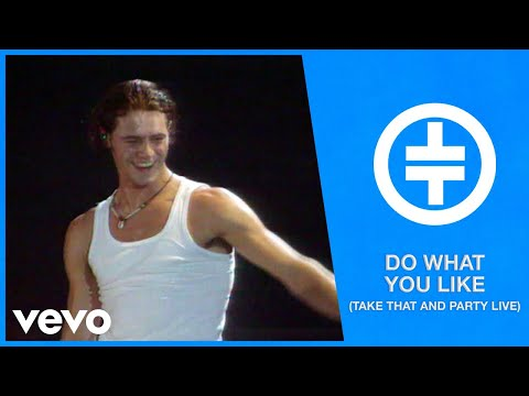 Take That - Do What You Like (Take That And Party Live)