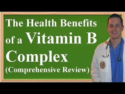 The Health Benefits of a Vitamin B Complex (Comprehensive Review)