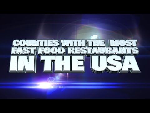 Top 10 Counties In The USA With The Most Fast Food Restaurants 2014