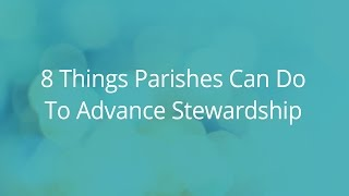 8 Things Parishes Can Do To Advance Stewardship