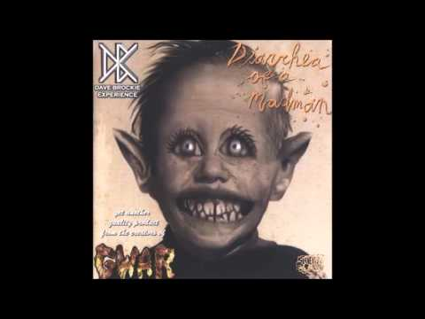 Dave Brockie Experience - You Want To Suck My Dick