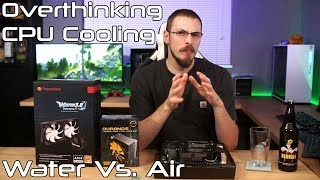 Are we overthinking CPU Cooling?