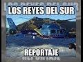 """""""Los reyes del sur"""" reportaje sobre la lucha de Aduanas al narcotráfico - Vigilancia Aduanera(SVA)"""