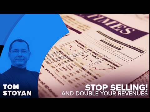 Stop Selling! (and double your revenues)