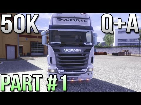 50K Q&A Part 1 of 2 - Euro Truck Simulator 2 - London. Sheffield. Manchester