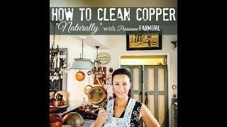 How to Clean Copper Naturally with Parisienne Farmgirl