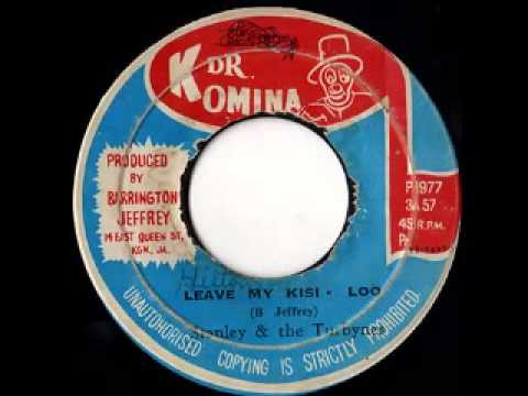 STANLEY & THE TURBINES - Leave my Kisi Loo (1977 Dr Komina)
