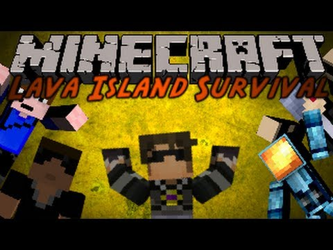 Minecraft : Lava Island Survival 4 /w Friends!