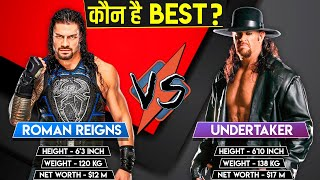 WHO IS BEST ? UNDERTAKER VS ROMAN REIGNS 2019 COMPARISON ! कौन है बेस्ट ? UNDERTAKER VS REIGNS 2019
