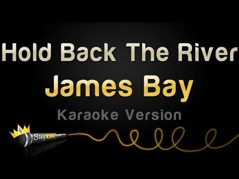 James Bay - Hold Back The River (Karaoke Version)