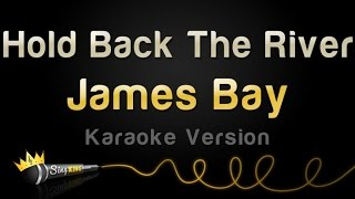 James Bay - Hold Back The River (Karaoke Version)