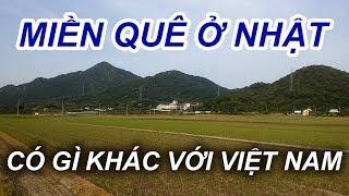 Miền quê ở Nhật có gì khác với Việt Nam | Cuộc sống Nhật Bản - Japan life