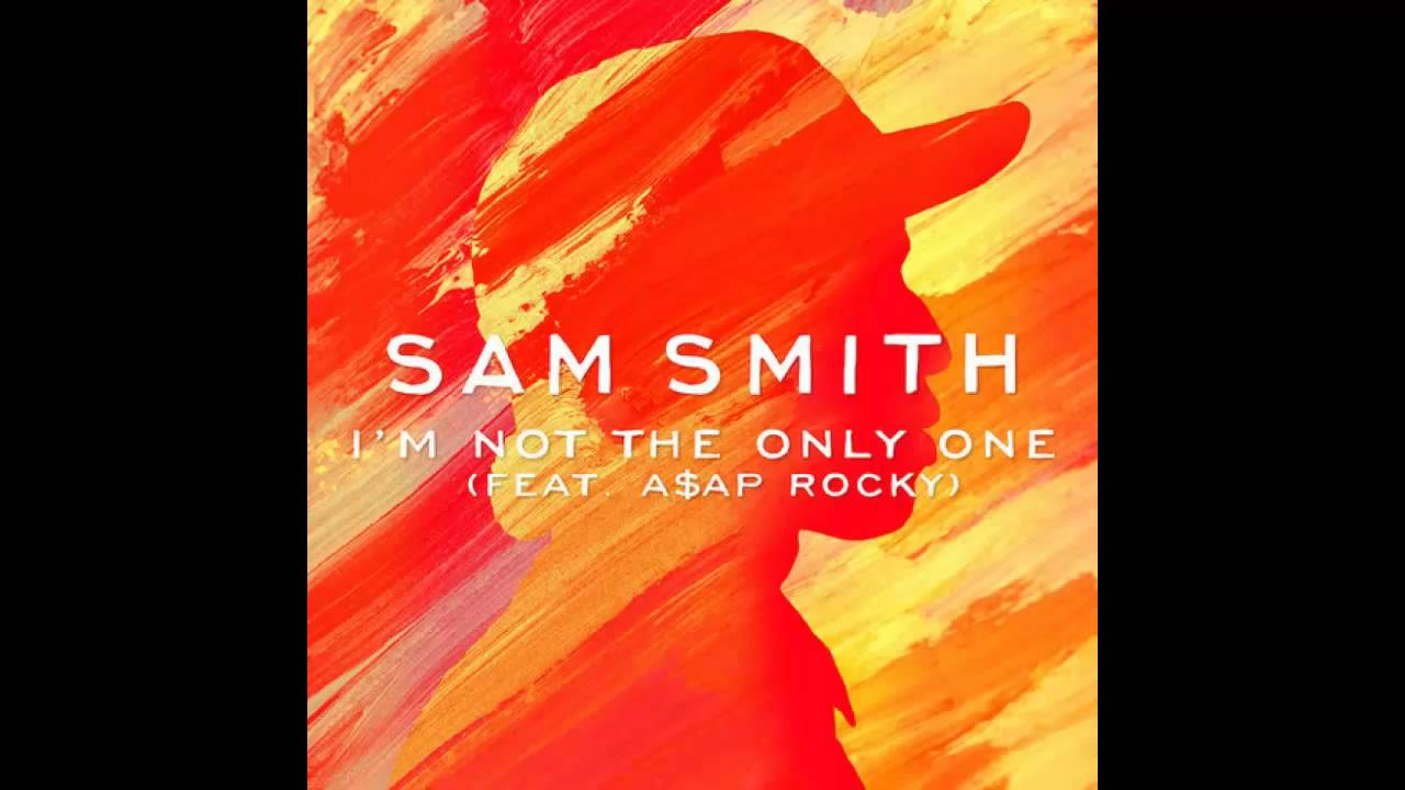 Sam Smith feat. ASAP Rocky - I'm Not The Only One