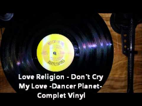 love religion don t cry my love: