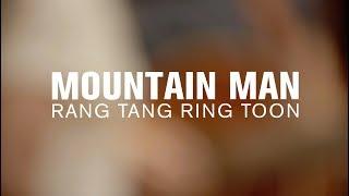 Mountain Man - Rang Tang Ring Toon (Live at The Current)