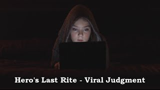 HERO's LAST RITE - Viral Judgment