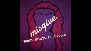 SHORT SKIRTS, SHOT GUNS- MISGIVE