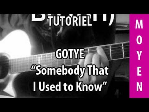 Gotye - Somebody That I Used To Know - Tuto Guitare Music Videos