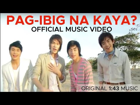 PAG-IBIG NA KAYA? (PiNK) By 1:43 Official Music Video- Awit Awards Nominee