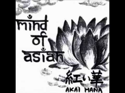 Mind Of Asian - Akai Hana video