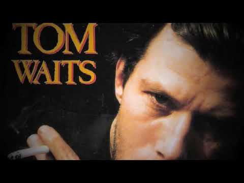 Tom Waits - I want you