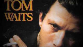 Watch Tom Waits I Want You video