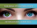 Download HETEROCROMÍA (VERDE-AZUL) | SuperSubliminaL
