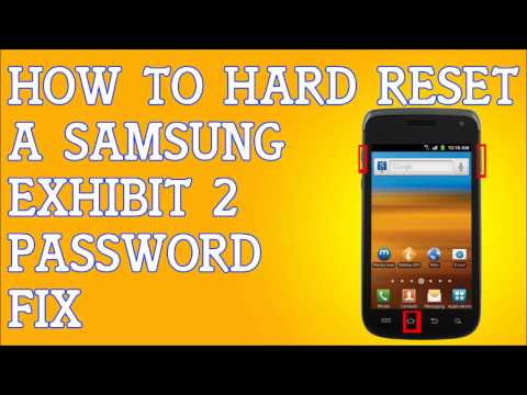 Forgot Password To Samsung Exhibit II 2 Hard Reset How To