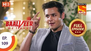 Baalveer Returns - Ep 109 - Full Episode - 7th February 2020