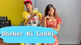 Sheher Ki Ladki | Shirley Setia ft. Vivek Dadhich Choreography
