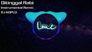 Ditinggal Rabi Instrumental Remix [DJ KOPLO]