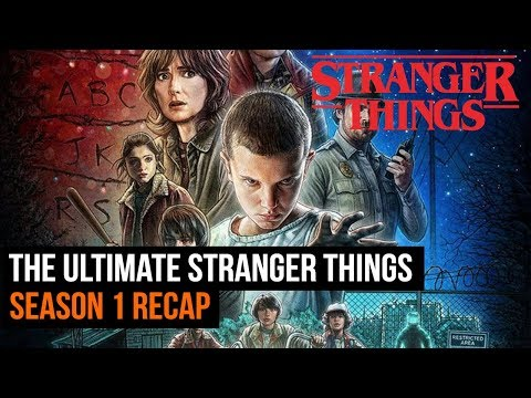The Ultimate Stranger Things Season 1 Recap