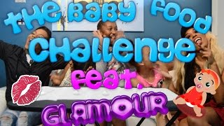 BABY FOOD CHALLENGE!!! FEAT. GLAMOUR