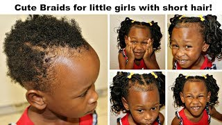 Cute Braids for Little Girls with Very Short Hair!   No Tension!   No-Roller curls!