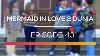 Mermaid In Love - Episode 40