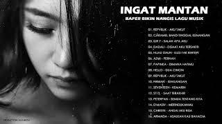 Download lagu Baper Bikin Nangis - Lagu Buat Mantan - Lagu Galau 2021