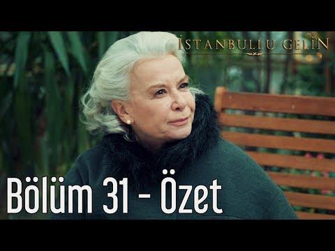 İstanbullu Gelin 31. Bölüm - Özet