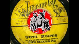 Toti Roots -  Ba Ba Boom Festival Songs