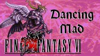 Final Fantasy VI Analysis Series PART 3: Dancing Mad
